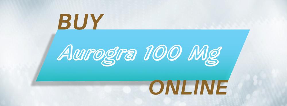 Buy Aurogra 100 Mg Online